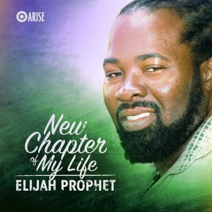 Elijah Prophet - New Chapter Of My Life