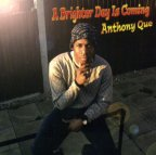 Anthony Que - A Brighter Day Is Coming