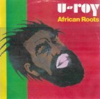 U-Roy - African Roots