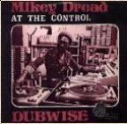 Mikey Dread - At The Control Dubwise