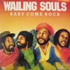 Wailing Souls (the) - Baby Come Rock