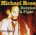 Michael Rose - Babylon A Fight