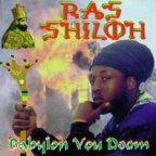 Ras Shiloh - Babylon You Doom