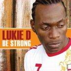 Lukie D - Be Strong