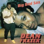 Dean Fraser - Big Bad Sax