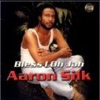 Aaron Silk - Bless I Oh Jah