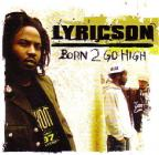Lyricson - Born 2 Go High