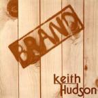 Keith Hudson - Brand