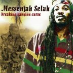 Messenjah Selah - Breaking Babylon Curse