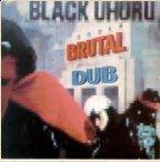 Black Uhuru - Brutal Dub