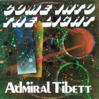 Admiral Tibet - Come Into The Light