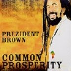 Prezident Brown - Common Prosperity