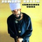 Junior Kelly - Conscious Voice