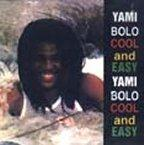 Yami Bolo - Cool And Easy
