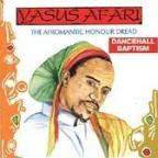 Yasus Afari - Dancehall Baptism