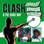 Nicodemus & Billy Boyo & Little Harry - Dj Clash - 3 The Hard Way