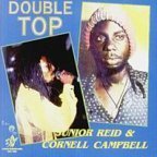 Junior Reid &amp; Cornel Campbell - Double Top