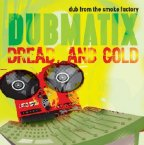 Dubmatix - Dread And Gold