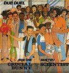 Scientist & Crucial Bunny - Dub Duel