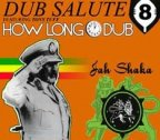 Jah Shaka - Dub Salute 8 - How Long Dub