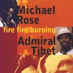 Michael Rose & Admiral Tibet - Fire Fire Burning
