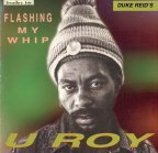 U-Roy - Flashing My Whip