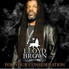 Lloyd Brown - For Your Consideration