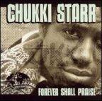 Chukki Starr - Forever Shall Praise