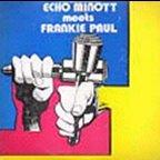 Frankie Paul &amp; Echo Minott - Echo Minott Meets Frankie Paul