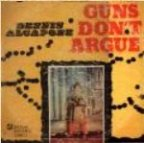 Dennis Alcapone - Guns Don't Argue