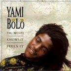 Yami Bolo - He Who Knows It Feels It