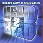 Horace Andy & Don Carlos - Head 2 Head