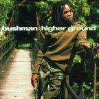 Bushman - Higher Ground