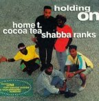 Cocoa Tea & Shabba Ranks & Home T - Holding On