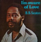 BB Seaton - I'm Aware Of Love