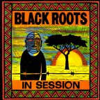 Black Roots - In Session