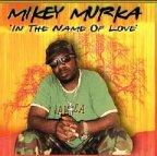 Mikey Murka - In The Name Of Love