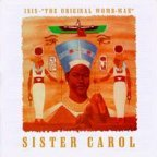 Sister Carol - Isis - The Original Womb-man