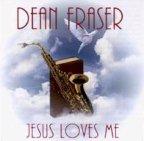 Dean Fraser - Jesus Loves Me