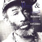 Scientist - Lee Perry And The Upsetter Meet Scientist At Black Ark Studio