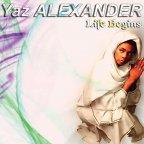 Yaz Alexander - Life Begins