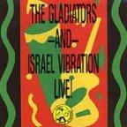 Gladiators (the) & Israel Vibration - Live At Reggae Sunplash