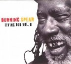 Burning Spear - Living Dub Vol. 6