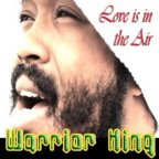 Warrior King - Love Is In The Air