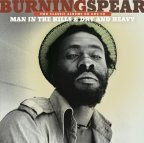 Burning Spear - Man In The Hills And Dry And Heavy