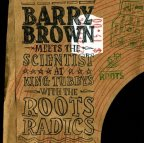 Barry Brown - Meets Scientist At King Tubby's With The Roots Radics