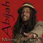 Abijah - Moving 2 The Top