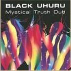 Black Uhuru - Mystical Truth Dub