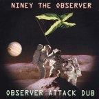Niney - Observer Attack Dub