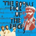 Royals (the) - Pick Up The Pieces